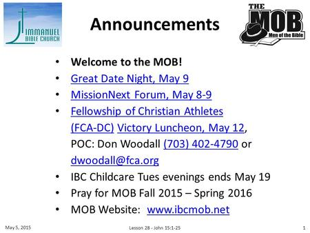Welcome to the MOB! Great Date Night, May 9 MissionNext Forum, May 8-9 Fellowship of Christian Athletes (FCA-DC)(FCA-DC) Victory Luncheon, May 12,Victory.