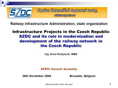 28th November 2008, Brussels1 Railway Infrastructure Administration, state organization EFRTC General Assembly 28th November 2008Brussels, Belgium Infrastructure.