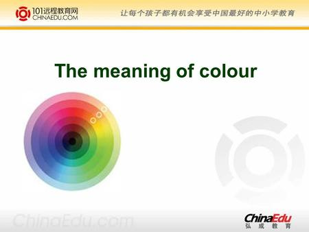 The meaning of colour. Revision ● National Flowers ● Colour Idioms ● Assignment.
