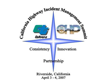 1. 2 Partnership Roles in Incident Management Captain Rob Patrick California Highway Patrol.
