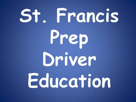 St. Francis Prep Driver Education
