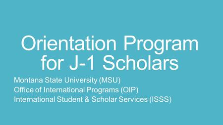 Orientation Program for J-1 Scholars