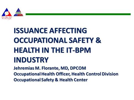 ISSUANCE AFFECTING OCCUPATIONAL SAFETY & HEALTH IN THE IT-BPM INDUSTRY