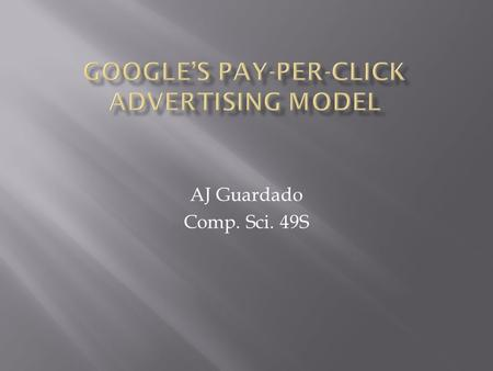AJ Guardado Comp. Sci. 49S.  In order to correctly manage programs (AdSense, AdWords), properly charge for the PPC revenue model, and detect invalid.