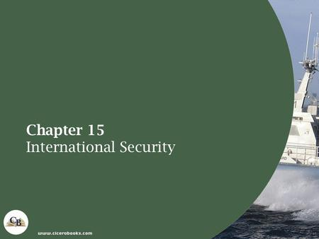 Chapter 15 International Security. International Security International Disruptions International Organizations Efforts National Governments Efforts Corporate.
