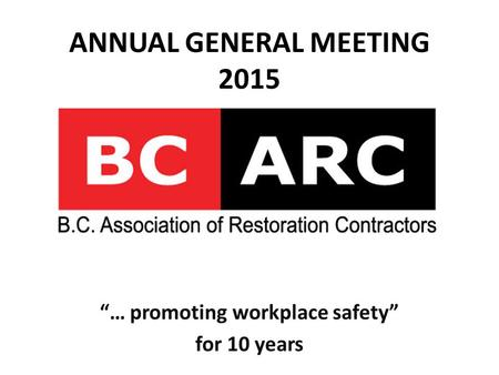 """… promoting workplace safety"" for 10 years ANNUAL GENERAL MEETING 2015."