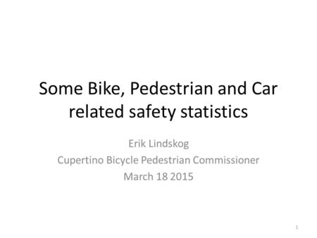 Some Bike, Pedestrian and Car related safety statistics