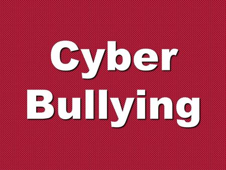 Cyber Bullying. Email ~ instant messaging ~ digital photos ~ cell phones ~ computers ~ web pages ~ social networks ~ Email ~ instant messaging ~ digital.