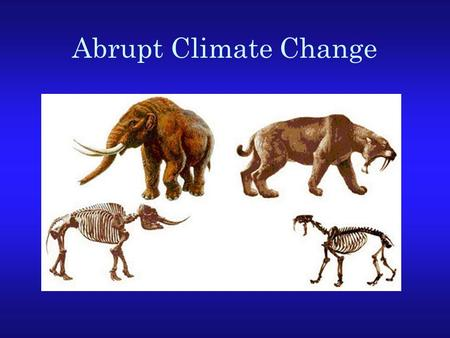 Abrupt Climate Change. Review of last lecture Large spread in projected temperature change comes from uncertainties in climate feedbacks Main climate.