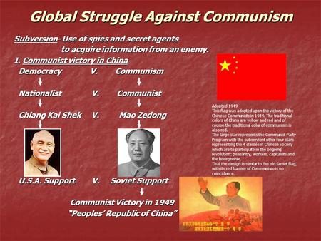 Global Struggle Against Communism Subversion- Use of spies and secret agents to acquire information from an enemy. to acquire information from an enemy.