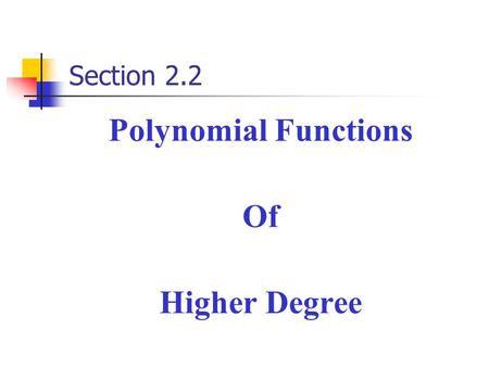 Section 2.2 Polynomial Functions Of Higher Degree.