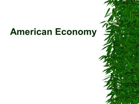 American Economy. Main Parts  The US Economic Power  The Economic System  Government Role  Economic Sectors  Foreign Trade  Strengths and Weaknesses.