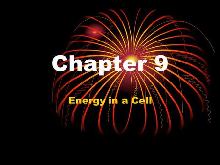 Chapter 9 Energy in a Cell. What would you do if you need to buy a soda but had a 100 dollar bill? All living things need energy to survive. They get.