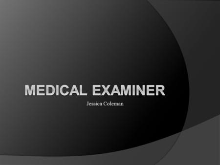 Jessica Coleman. School and training  4-year college degree and completion of college  Take the medical college admission test  Choose a medical school.