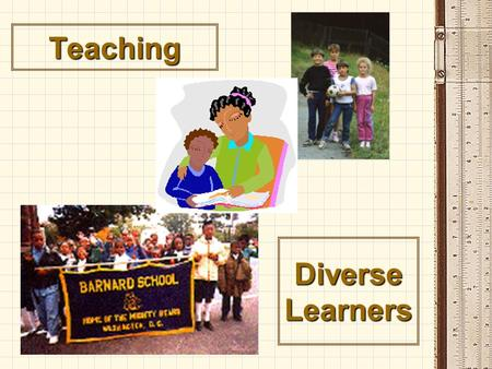 Teaching Diverse Learners Gender! A dimension of multicultural education!