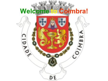 Welcome to Coimbra!. Culture & Traditions The Central Region has a history of 2 thousand years in a surprising natural scenery bathed by the Atlantic.