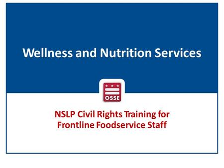 Wellness and Nutrition Services NSLP Civil Rights Training for Frontline Foodservice Staff.