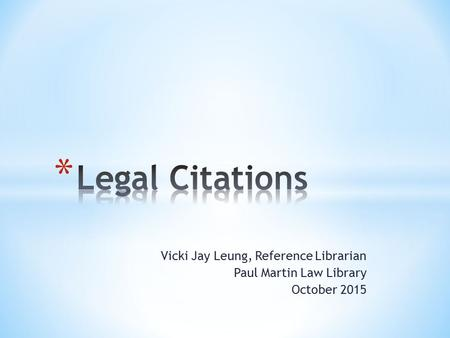 Vicki Jay Leung, Reference Librarian Paul Martin Law Library October 2015.