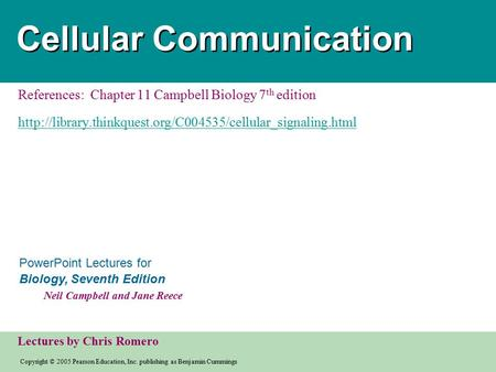 Copyright © 2005 Pearson Education, Inc. publishing as Benjamin Cummings PowerPoint Lectures for Biology, Seventh Edition Neil Campbell and Jane Reece.