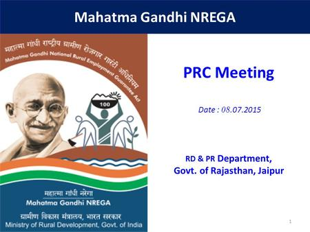 1 PRC Meeting Date : 08.07.2015 RD & PR Department, Govt. of Rajasthan, Jaipur Mahatma Gandhi NREGA.