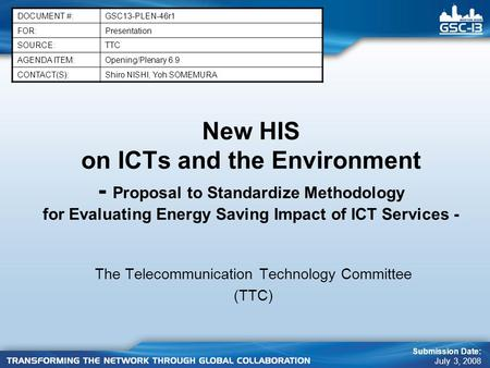 New HIS on ICTs and the Environment - Proposal to Standardize Methodology for Evaluating Energy Saving Impact of ICT Services - The Telecommunication Technology.
