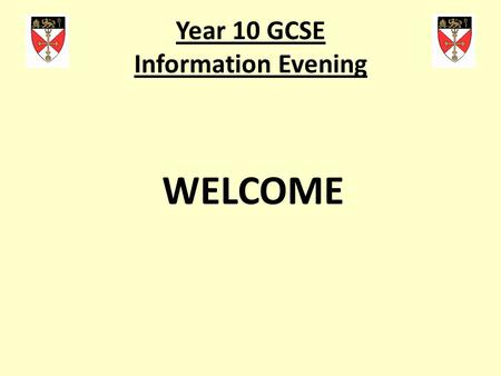 Year 10 GCSE Information Evening WELCOME. Year 10 GCSE Information Evening Update on national changes to GCSEs – Jennifer Howe, Assistant Headteacher.