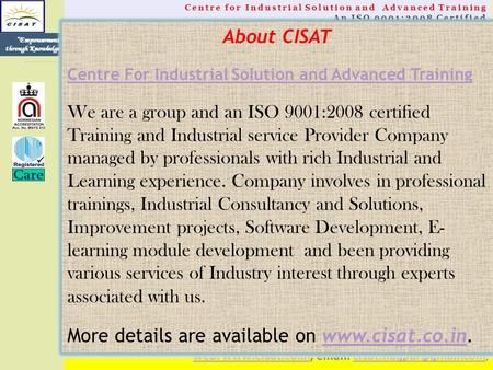 "Centre for Industrial Solution and Advanced Training An ISO 9001:2008 Certified ""Empowerment through Knowledge web: www.cisat.co.inweb: www.cisat.co.in;"