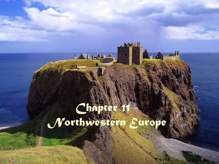 Chapter 11 - Northwestern Europe. Ch 11:1 - Physical Geography of Northwestern Europe Landforms Northwestern Europe consists of plains interrupted by.