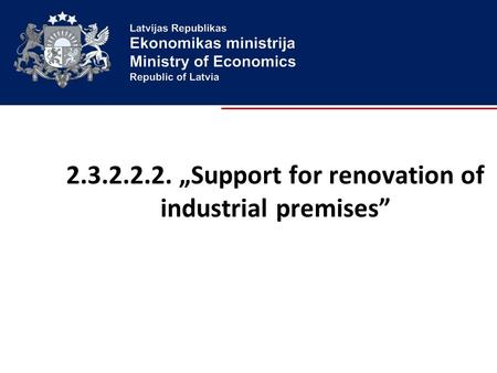 "2.3.2.2.2. ""Support for renovation of industrial premises"""