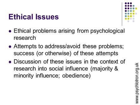 ethical issues in social psychological research Ethical codes, such as those established by the american psychological association, are designed to protect the safety and best interests of those who participate in psychological research such guidelines also protect the reputations of psychologists, the field of psychology itself and the institutions that sponsor psychology research.
