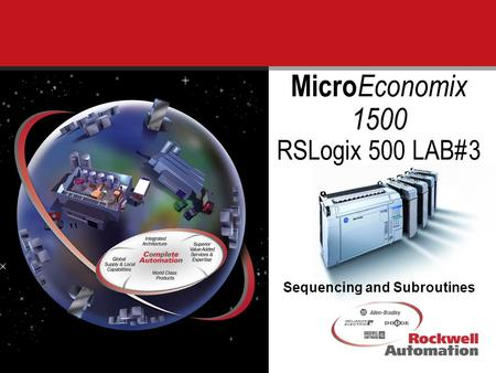 1 Micro Economix 1500 RSLogix 500 LAB#3 Sequencing and Subroutines.