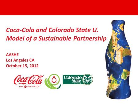 Water Stewardship Developing and Using Metrics to Guide Water Management Water Stewardship Coca-Cola North America Coca-Cola and Colorado State U. Model.