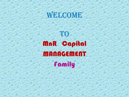 Welcome to MnR Capital MANAGEMENT Family. Wealth Management Equity Derivatives Debentures Currencies Bonds Commodities Mutual Funds Insurance Fixed Deposits.