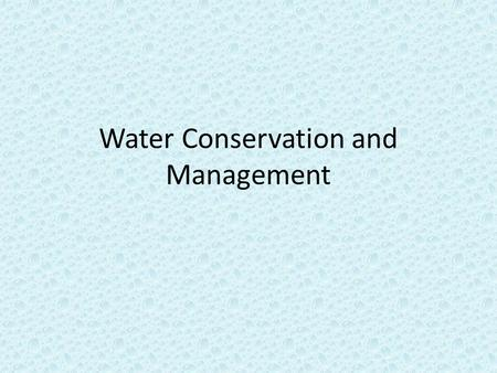 Water Conservation and Management. Today's Lecture Water pollution legislation Increasing water supplies Watershed management.