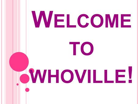 Welcome to whoville!.