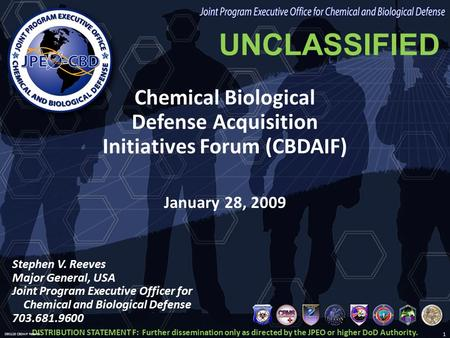 UNCLASSIFIED Joint Program Executive Office for Chemical and Biological Defense Chemical Biological Defense Acquisition Initiatives Forum (CBDAIF) January.