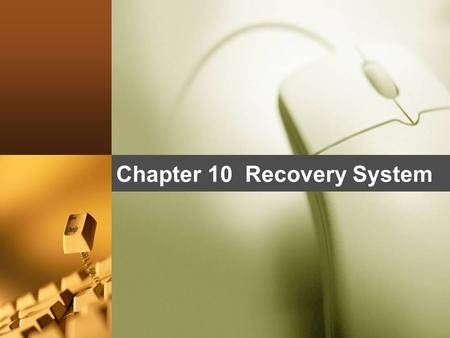 Chapter 10 Recovery System. ACID Properties  Atomicity. Either all operations of the transaction are properly reflected in the database or none are.