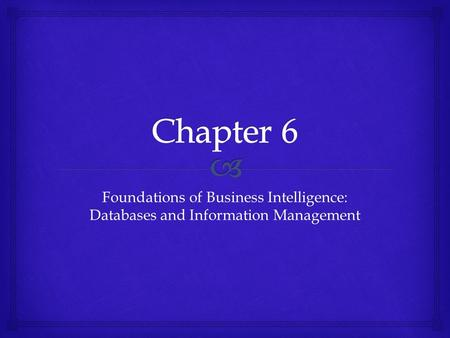 Foundations of Business Intelligence: Databases and Information Management.