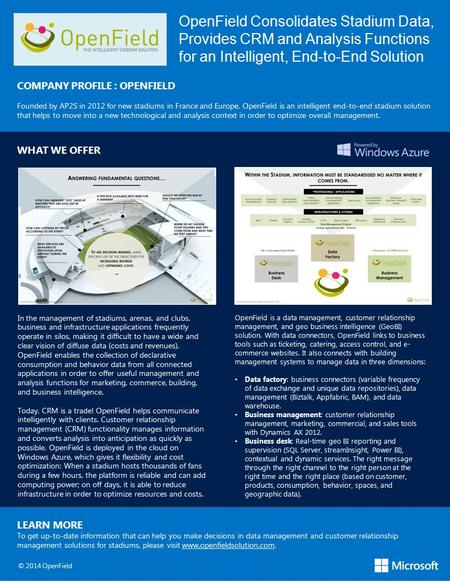 OpenField Consolidates Stadium Data, Provides CRM and Analysis Functions for an Intelligent, End-to-End Solution COMPANY PROFILE : OPENFIELD Founded by.