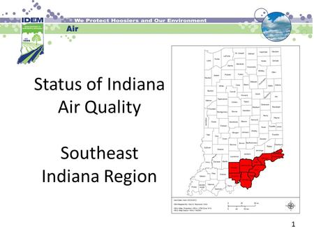 1 Status of Indiana Air Quality Southeast Indiana Region.