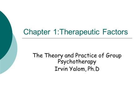 Chapter 1:Therapeutic Factors