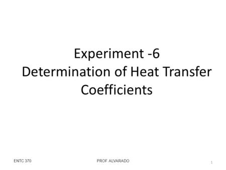 Experiment -6 Determination of Heat Transfer Coefficients