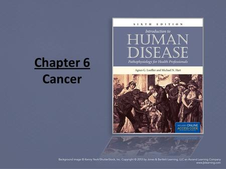 Chapter 6 Cancer. Frequency and Significance Cancer is the 2 nd leading cause of death in the United States Obviously, the term cancer covers many types.