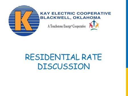 RESIDENTIAL RATE DISCUSSION. 2 Traditional Residential Rate  Customer Charge  Kwh Energy Charge  PCA.