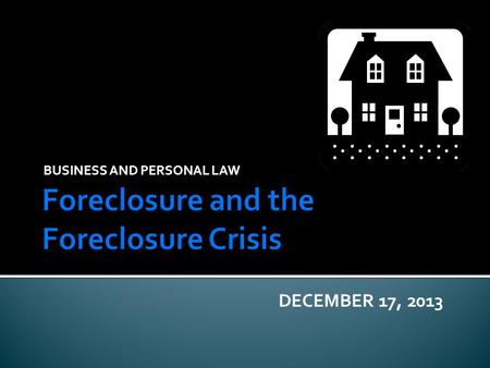 BUSINESS AND PERSONAL LAW DECEMBER 17, 2013.     WHEN YOU WATCH….THINK…