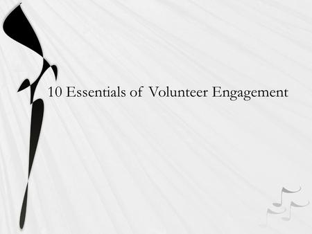 10 Essentials of Volunteer Engagement. Family Involvement Don't believe it? The statistics are overwhelming. According to Anne Henderson, school-family.