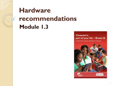 Hardware recommendations Module 1.3 1. Hardware recommendations Module 1.3 2.