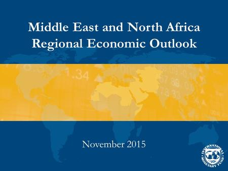 Middle East and North Africa Regional Economic Outlook November 2015.