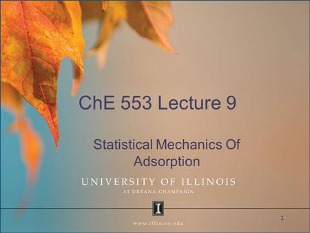 ChE 553 Lecture 9 Statistical Mechanics Of Adsorption 1.