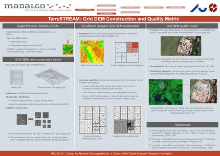 References [1] Pankaj Agarwal, Lars Arge and Andrew Danner. From Point Cloud to Grid DEM: A Scalable Approach. In Proc. 12th Intl. Symp. on Spatial Data.